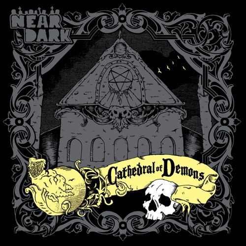 Near Dark – Cathedral Of Demons